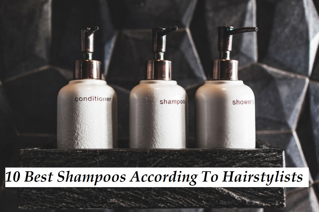 10 Best Shampoos According To Hairstylists